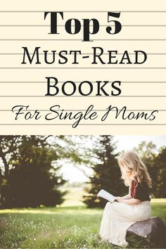 2017 top five books for single moms to support her spiritually, mentally and financially.