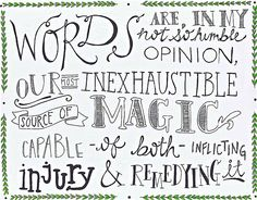 Words are their own sort of magic. We agree with 'ya, Albus.