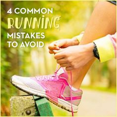 Avoid these 4 mistakes to make the most out of your run and prevent injury!