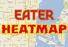 We made the Eater Heatmap of where to eat right now! Come check us out!