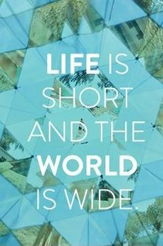 Life is short and the world is wide. Get out and explore. Quotes To Live By, Life Quotes, Couple Travel, Life Is Short, Adventure Is Out There, Travel Quotes, The Places Youll Go, Just Go, Best Quotes