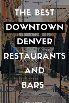 The best downtown Denver restaurants and bars - Her Heartland Soul Weekend In Denver, Denver Vacation, Denver Travel, Travel Usa, Travel Oklahoma, Solo Travel, Vacation Ideas, Vacation Spots, Denver Bars