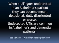 When a UTI Goes Undetected in an Dementia Patient #dementia #dementiacare #dementiainformation #alzheimers #alzheimerscare #dementiaalzheimers #health #memory #life #news