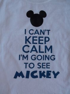 I can't keep calm I'm going to meet/see Mickey by thewordyowl