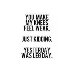 Pin for Later: These #LegDay Quotes Will Either Make You Laugh Out Loud or Cry Inside