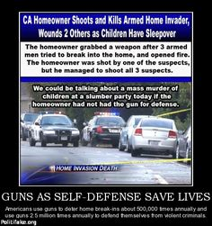 CA Homeowner shoots and kills armed home invader, wounds 2 other as children have sleepover. The homeowner grabbed a weapon anger 3 armed men tried to break into the home, and opened fire. The homeowner was shot by one of the suspects, but he managed to shoot all 3 suspects. We could be talking about a mass murder of children  at a slumber party today if the homeowner had not had the gun for defense. Guns as self-defense save lives. #SecondAmendment