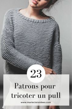 23 patrons pour tricoter un pull / Knitting a sweater Pull Crochet, Crochet Yarn, Knit Crochet, Wool Vest, How To Start Knitting, Couture Sewing, Sweater Coats, Needle And Thread, Lana