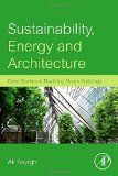 Sustainability, Energy and Architecture: Case Studies in Realizing Green Buildings - http://www.partyopedia.com/sustainability-energy-and-architecture-case-studies-in-realizing-green-buildings/