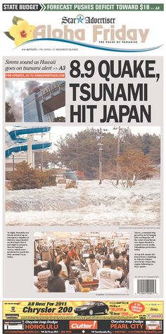 The Japanese earthquake and tsunami of March 2011 as reported on the front page of the Honolulu Star Advertiser.