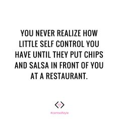 Little self-control when it comes to chips and salsa