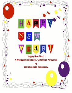 Need a fun/informative activity to celebrate the New Year? There are nine questions, lots of interesting customs of how people celebrate New Year's around the world, comprehension questions, extension activities and the key. Great activity for reading for information and research/computer skills. ( Diwali, Chinese New Year, Songkran and Rosh Hashanah included) http://www.teacherspayteachers.com/Product/New-Years-Eve-Webquest-on-its-history-and-customsExtension-Activities-1584695