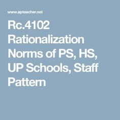 Rc.4102 Rationalization Norms  of PS, HS, UP Schools, Staff Pattern