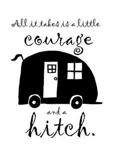 All It Takes is a Little Courage and a Hitch with Camper Personal SVG Cut File Small Campers, Rv Campers, Happy Campers, Camping Signs, Diy Camping, Camping Ideas, Rv Decals, Little Trailer, Camper Life