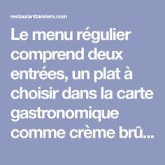 Le menu régulier comprend deux entrées, un plat à choisir dans la carte gastronomique comme crème brûlée de foie gras suivi du carré d'agneau. 514 277 3339 Table D Hote, Foie Gras, Comme, Fine Dining, Dish, Cards