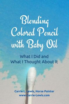 Blending colored pencil with baby oil