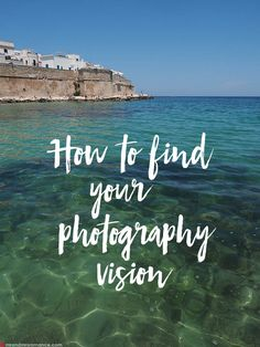 The secret to finding your photography vision