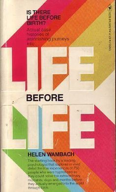 """Life Before Life - Helen Wambach. The author used hypnotic regression on several groups, going back to childhood, infancy, experiences in the birth process, pre-natal life and consciousness back into life while choosing a body to enter in which the person would reincarnate hoping to gain new and useful experiences and spiritual growth. The entity usually enters the body shortly before birth, according to the respondants. Scientific research, readable, not too long, vastly interesting."""""""