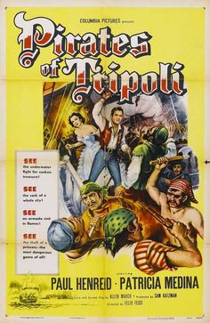 Pirates of Tripoli (1955) Stars: Paul Henreid, Patricia Medina, Paul Newlan, John Miljan  ~ Director: Felix E. Feist
