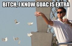 bitch i know guac is extra meme