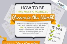 How to Be The Most Organized Person in The World    All successful people have one common trait — they are organized. How about you? Take time to go through this graphic. You'll surely benefit from doing so.