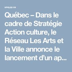 Québec – Dans le cadre de Stratégie Action culture, le Réseau Les Arts et la Ville annonce le lancement d'un appel de candidatures pour son réseau d'ambassadeurs pour l'Agenda 21 de la culture. Les Arts et la Ville est à la recherche de professionnels qui agiront comme des agents multiplicateurs pour l'Agenda 21 de la culture à l'échelle du Québec. Intervenants clés au sein de leur milieu, les ambassadeurs travailleront de concert avec Les Arts et la Ville pour sensib...