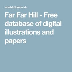 Far Far Hill - Free database of digital illustrations and papers
