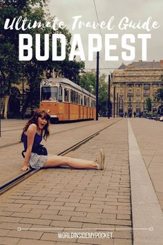 Ultimate guide to Budapest, capital of Hungary!
