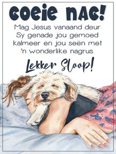 Good Night Blessings, Goeie Nag, Good Night Messages, Angel Prayers, Afrikaans Quotes, Christian Messages, Sleep Tight, Beautiful, Friends