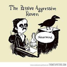 Funny pictures about Passive Aggressive Raven. Oh, and cool pics about Passive Aggressive Raven. Also, Passive Aggressive Raven photos. The Awkward Yeti, Arte Van Gogh, Humor Grafico, Haha Funny, Funny Stuff, Awesome Stuff, Funny Pics, Funny Pictures, Funny Memes