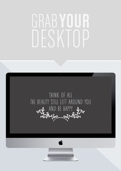"""free wallpaper http://www.lunacatstudio.com webdesign wordpress website blog design fashion mode beauty beauté lifestyle blogger free desktop wallpaper (quote), """"Think of all the beauty still left around you and be happy."""""""