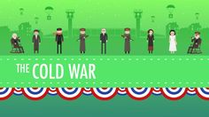 Week 19.  The Cold War: Crash Course US History #37 (+playlist)