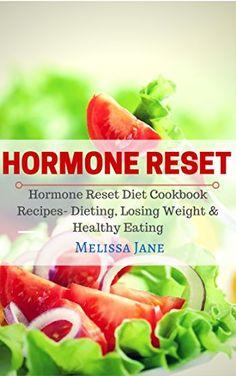 Hormone Reset Diet: Hormone Reset Diet Cookbook Recipes- Dieting, Losing Weight & Healthy Eating (Diet Book 3) - http://positivelifemagazine.com/hormone-reset-diet-hormone-reset-diet-cookbook-recipes-dieting-losing-weight-healthy-eating-diet-book-3/