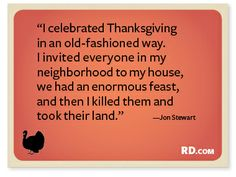 9 Funny Thanksgiving Quotes | Reader's Digest - Just remember this if I happen to invite you over for a Thanksgiving feast!!