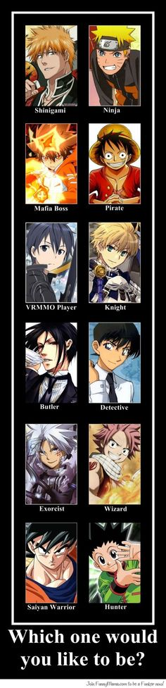 Pick an Anime Class. I choose Ninja. Or Wizard. Or Shinigami. Or Pirate...