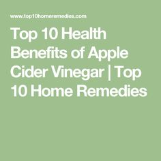 Top 10 Health Benefits of Apple Cider Vinegar | Top 10 Home Remedies