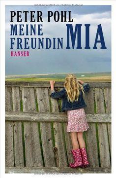 Peter Pohl: Meine Freundin Mia (Kinderroman mit Alkoholismus-Thematik)