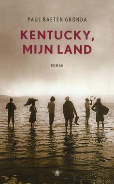Beschrijving van Kentucky, mijn land : roman - Paul Baeten Gronda - Bibliotheken Limburg