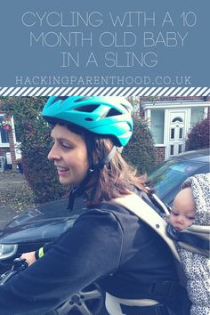 Cycling with a 10 month old baby in a sling -Hacking Parenthood 10 Month Olds, Gentle Parenting, Cycling, Hacks, 6 Months, Baby, Biking, 6 Mo, Bicycling
