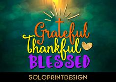 Thanksgiving svg print and cut file Grateful Thankful Blessed Vector thanksgiving clipart, Thanksgiving wording svg. It is cuttable - svg file for Cricut and Silhouette dxf. Its also printable - suits for home custom printers - png, pdf files.  ZIP folder contains SVG, PNG, DXF, PDF files. Background image is NOT included. PLEASE FEEL FREE to contact me for HELP and SUPPORT in case of experiencing any issues with the files.  For more svg files for Cricut please visit: ...
