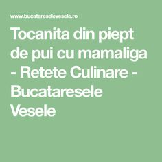 Tocanita din piept de pui cu mamaliga - Retete Culinare - Bucataresele Vesele Bologna, Food And Drink, Sweets, Math Equations, Desserts, Deviantart, Syrup, Pie, Tailgate Desserts