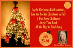 Rockin Christmas in July 7 Day Book Challenge Jingle Your Book All the Way to Publishing! Who doesn't like a great heartwarming Christmas Story? Do you have wonderful Christmas memories that you have written in a book or books to share? Have you ever wanted to get your Christmas Book/Books published, but never knew how to get started or felt as though it would be way too expensive?   Have you dreamed about opening up a book that was filled with your own words, your memories, and your… Christmas Books, Christmas In July, A Christmas Story, Christmas Ideas, Just Dream, Dream Life, Book Challenge, Christian Christmas, July 7
