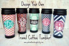 Monogrammed Travel Coffee Tumbler -Design Your Own - Teacher Gift, Hostess Gift…