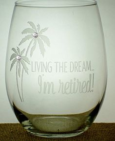 Living the Dream  Im retired 21 oz Retirement Gift stem less Wine Glass *** Click image to review more details.
