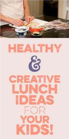 Healthy & Creative Lunch Ideas For Your Kids