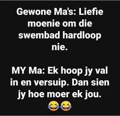 Afrikaanse Quotes, Sassy Quotes, Good Morning Quotes, Funny Jokes, Funny Sayings, Wisdom, Lol, Faith, Humor