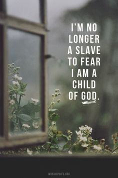 ♪ You unravel me, With a melody, You surround me with a song, Of deliverance, From my enemies, Till all my fears are gone. I'm no longer a slave to fear, I am a child of God. I'm no longer a slave to fear, I am a child of God. ♪ (No Longer Slaves, By Bethel Music)