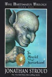 The Amulet of Samarkand. Book One of the Bartimeus Trilogy. Not bad, and I intend to read the other two, but it didn't grab me enough to make me read 'em straight through...