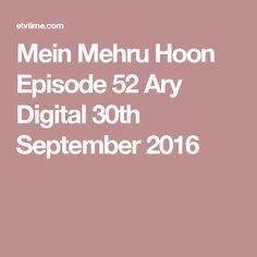Mein Mehru Hoon Episode 52 Ary Digital 30th September 2016