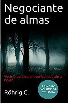 Negociante de almas: primeiro volume da trilogia por C. Röhrig, http://www.amazon.com.br/dp/B00V2S7UT8/ref=cm_sw_r_pi_dp_4ZO3vb0ARYRD9