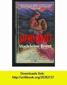 Stormswift (9780449208113) Madeleine Brent , ISBN-10: 0449208117  , ISBN-13: 978-0449208113 ,  , tutorials , pdf , ebook , torrent , downloads , rapidshare , filesonic , hotfile , megaupload , fileserve